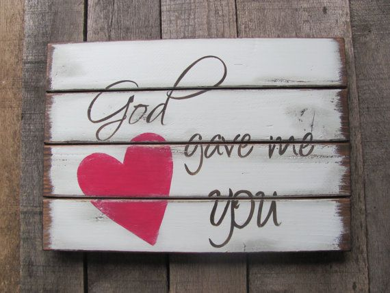 God gave me you, love sign, wedding sign, love sign, romantic sign, wooden signs, hand painted signs, cottage chic, beach decor, signs on Etsy, $28.00
