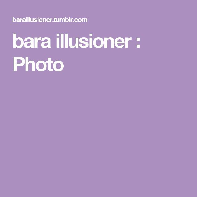 bara illusioner : Photo
