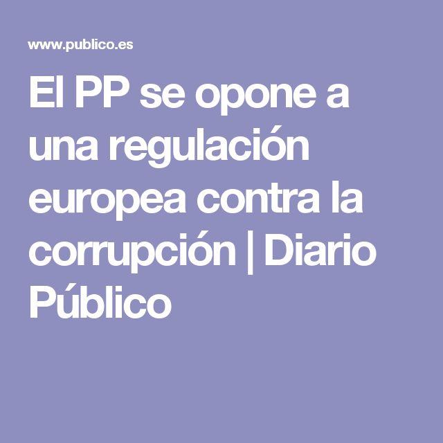El PP se opone a una regulación europea contra la corrupción | Diario Público