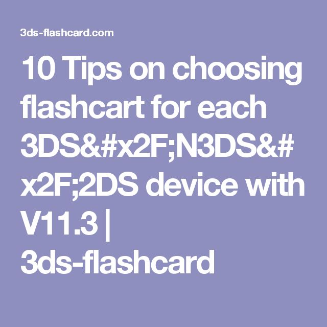 10 Tips on choosing flashcart for each 3DS/N3DS/2DS device with V11.3 | 3ds-flashcard