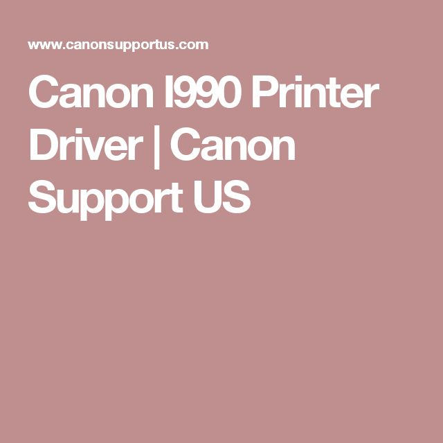 Canon I990 Printer Driver | Canon Support US