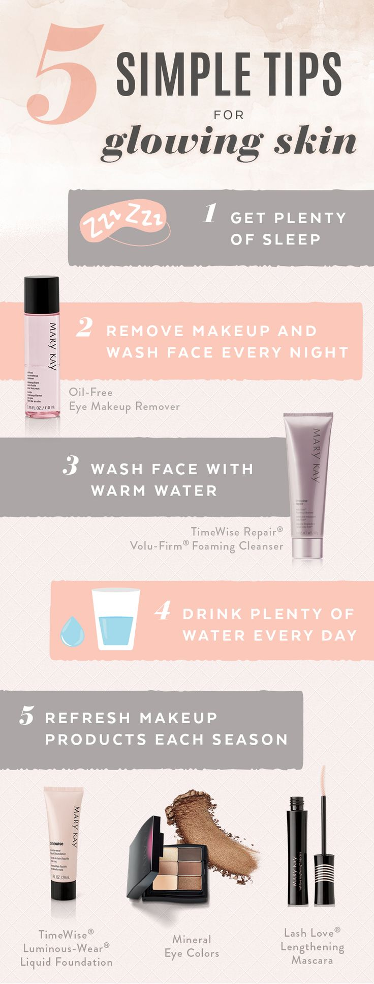 Skin care goes deeper than face wash and quality skin care products. Removing makeup, getting enough sleep, and drinking plenty of water are a few more easy ways to keep your skin glowing! | Mary Kay