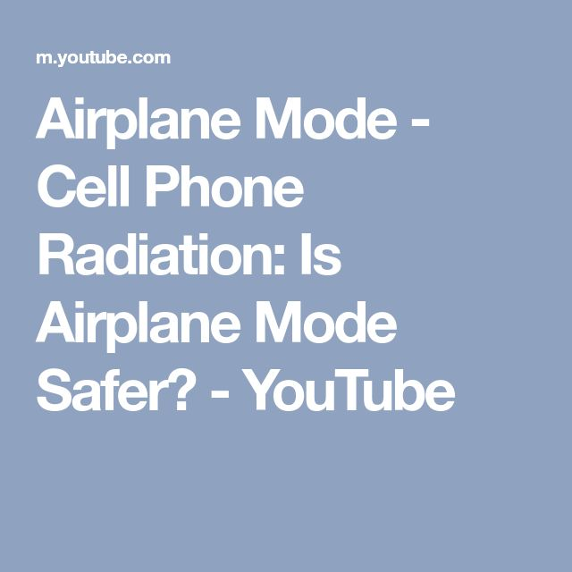 Airplane Mode - Cell Phone Radiation: Is Airplane Mode Safer? - YouTube