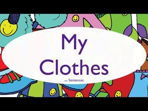 ClOTHES Vocabulary - 1: Vocabulary and Sentence Structures - Chant with piuctures. See also CLOTHES Vocabulary 2. // Sentences by ELF Learning - YouTube