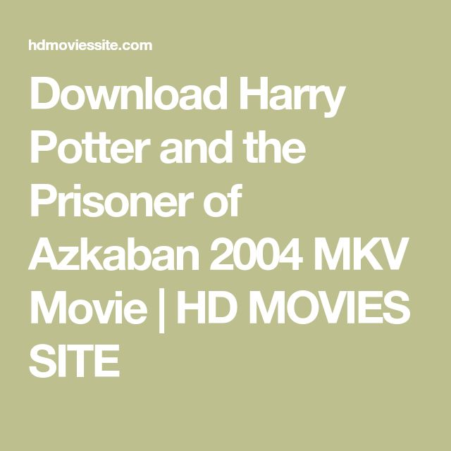 Download Harry Potter and the Prisoner of Azkaban 2004 MKV Movie | HD MOVIES SITE