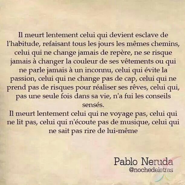 Il meurt lentement (Pablo Neruda )