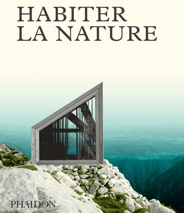 """Résultat de recherche d'images pour """"habiter la nature phaidon"""""""