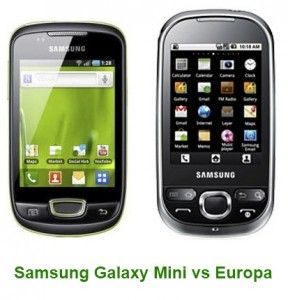 The Samsung Galaxy Mini and the Samsung Europa are two smartphones based on Android operating systems, targeted at budget conscious consumers who wish to have a taste of the latest technology without having to spill an extra sweat to get hold of higher end models. Find out the better device between the Samsung Galaxy Mini vs Europa @http://www.mobilesandtablets.co.uk/samsung-galaxy-mini-vs-europa-quality-devices-at-reasonable-prices/