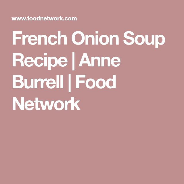 French Onion Soup Recipe   Anne Burrell   Food Network