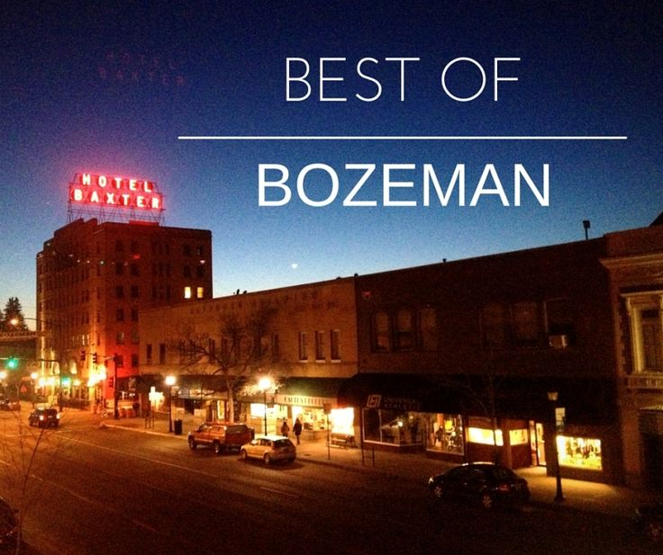 It S No Secret That Life In Bozeman Is Pretty Great We Have Fantastic Restaurants Parks Local Businesses And An Unlimited Amount Of Things To Do Outside
