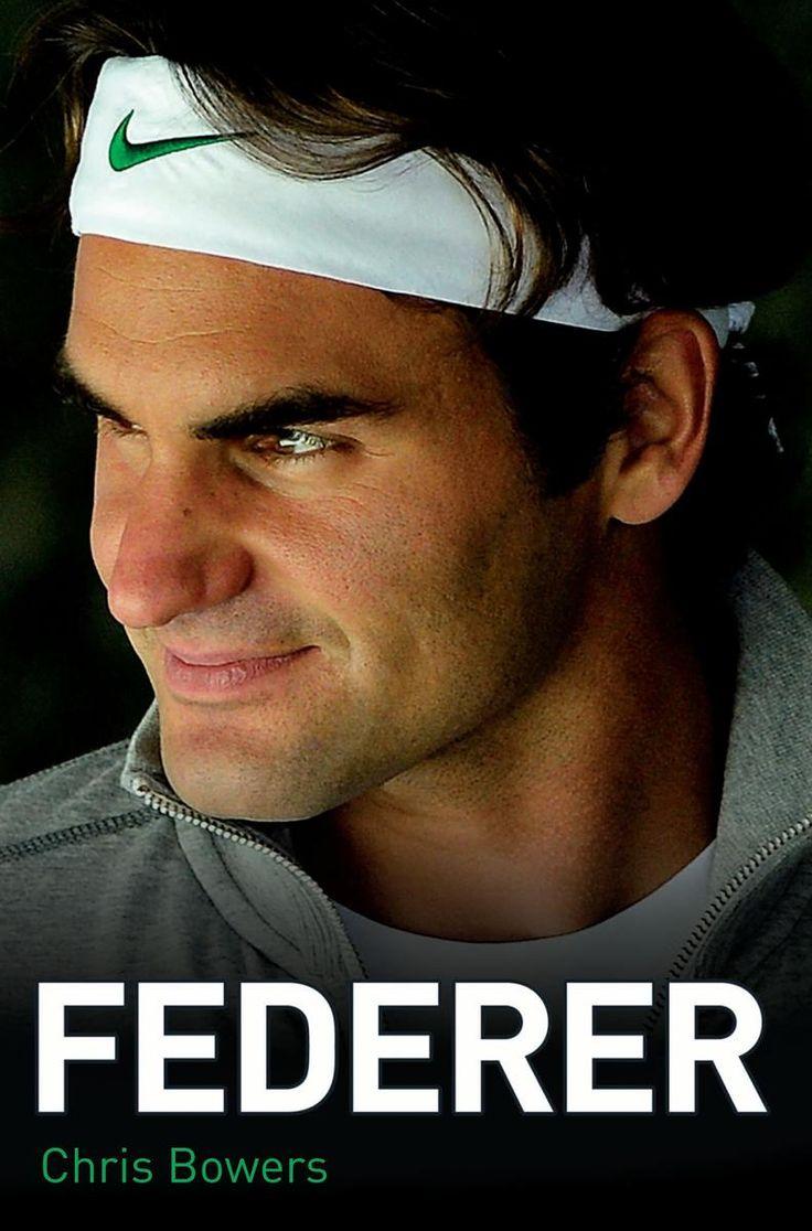 Federer - The Biography of Roger Federer eBook: Chris Bowers: Amazon.co.uk: Kindle Store
