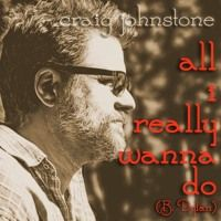 All I Really Wanna Do (Bob Dylan cover) by Craig Johnstone on SoundCloud