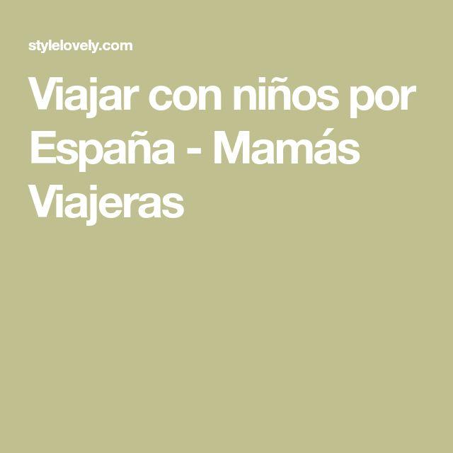 Viajar con niños por España - Mamás Viajeras