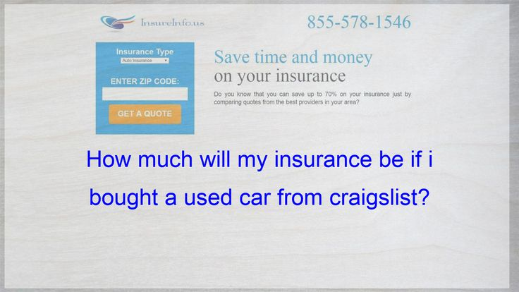 My Insurance Company Is Craigslist I Plan On Buying A Used Toyota
