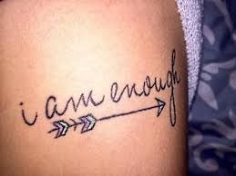 Image result for i am enough tattoo