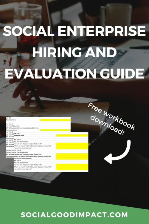 Building your social enterprise team? You need this hiring and evaluation guide.