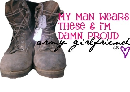 Proud army girlfriend! That i am!