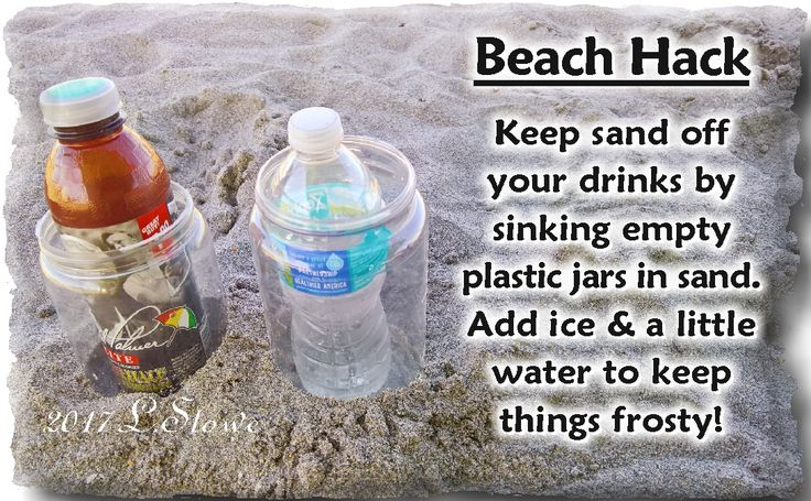 BEACH HACK  Keep drinks cold and sand-free.