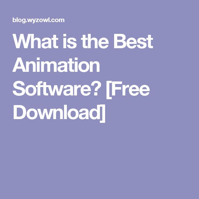What is the Best Animation Software? [Free Download]