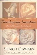 Developing Intuition. By Shakti Gawain.