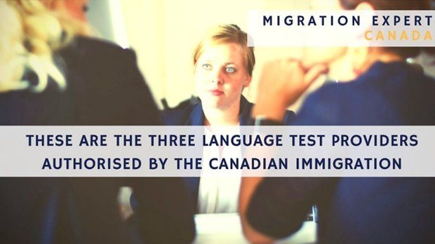 These are the Three Language Test Providers Authorised by the Canadian Immigration