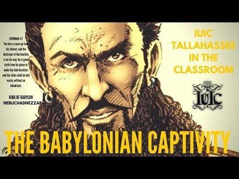 ISRAELITES: THE BABYLONIAN CAPTIVITY