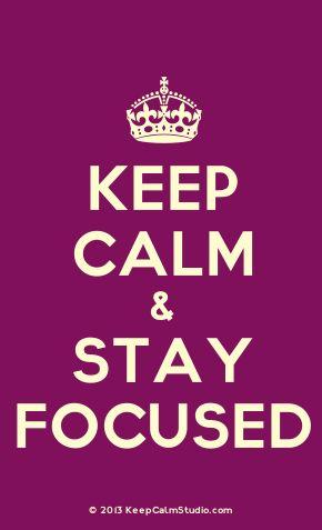 'Keep Calm & Stay Focused' made on Keep Calm Studio: Create your own custom 'Keep Calm & Stay Focused' posters » Keep Calm Studio