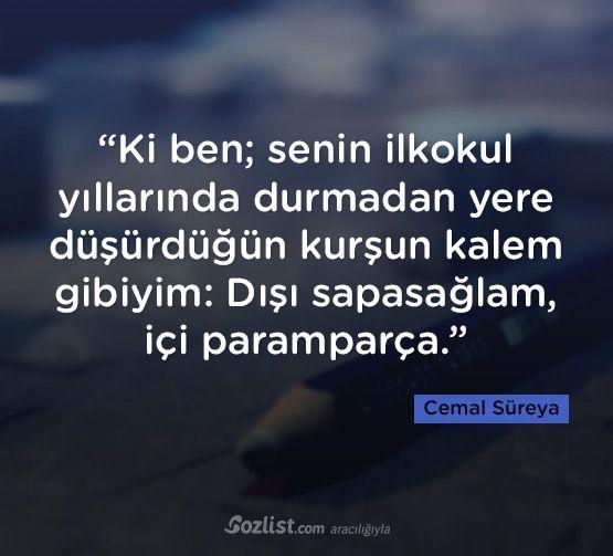 Ki ben; senin ilkokul yıllarında durmadan yere düşürdüğün kurşun kalem gibiyim... #cemal #süreya #sözleri #yazar #şair #kitap #şiir #özlü #anlamlı #sözler