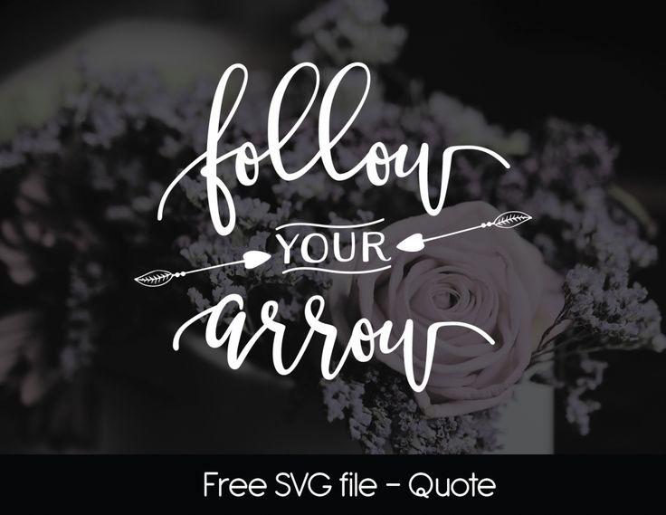 Free Svg Files Follow Your Arrow Free Svg Files