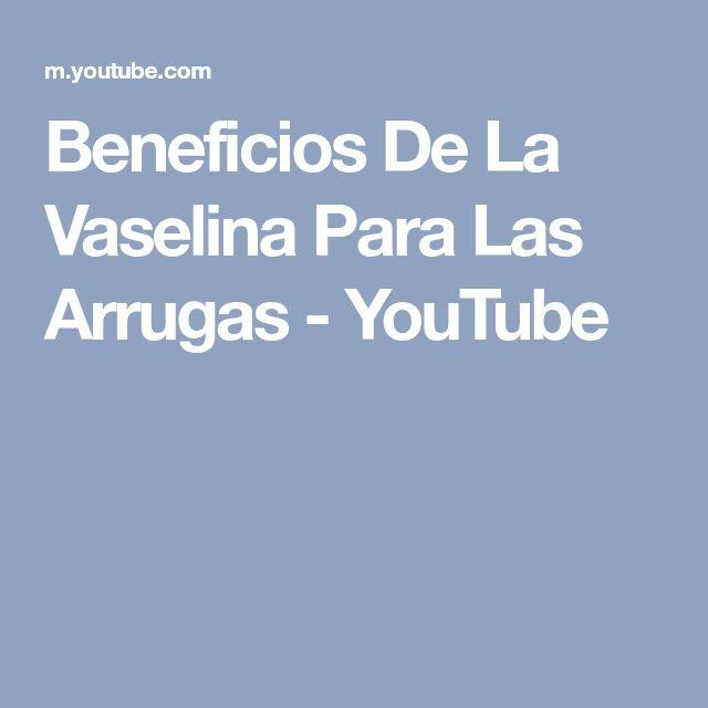 Beneficios De La Vaselina Para Las Arrugas - YouTube