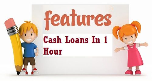 Key Features To Consider Before You Decide To Borrow Cash Loans in 1 Hour!