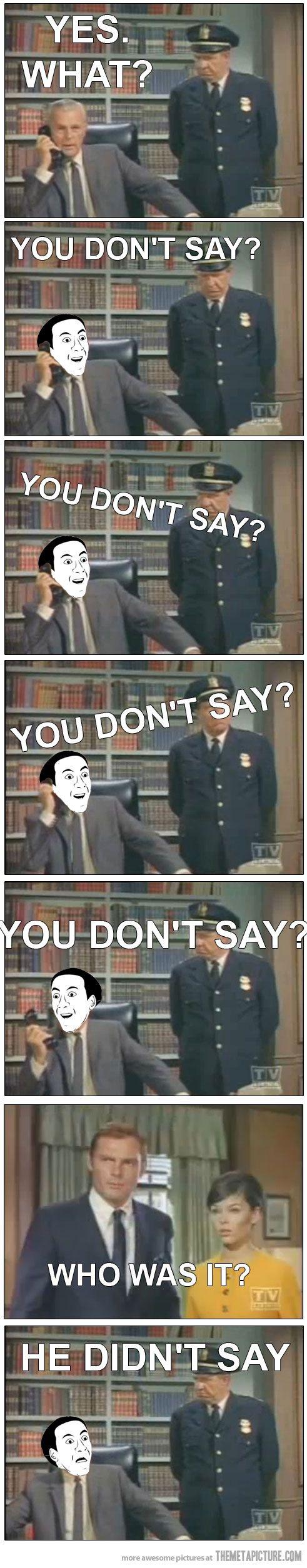 2667268c5637d41fc00f056f038da5b9 batman meme cool stuff 60 best you don't say memes images on pinterest you don't say,Ya Dont Say Meme