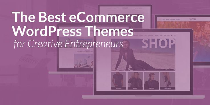 The best ecommerce WordPress themes for entrepreneurs. Select the right creative e-commerce WordPress theme to make the most of your business online.