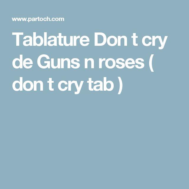 Tablature Don t cry de Guns n roses ( don t cry tab )