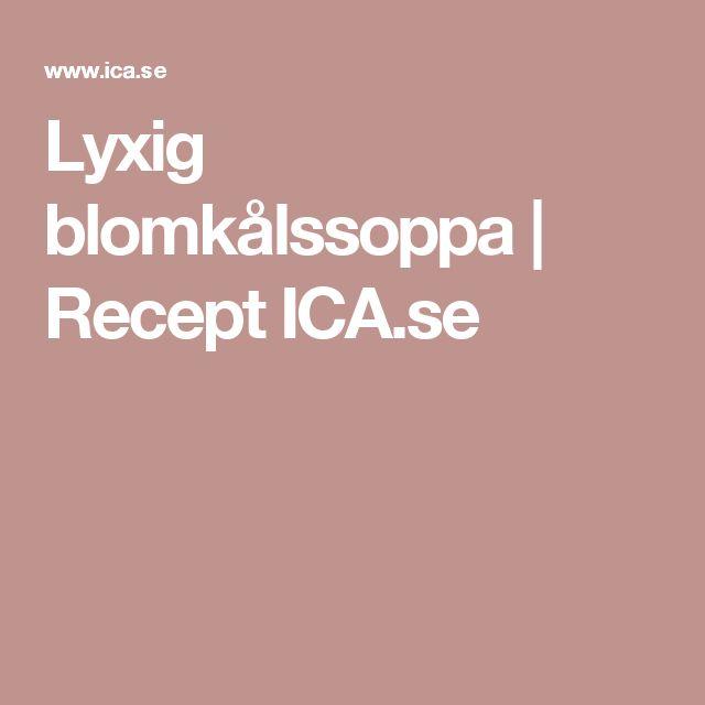Lyxig blomkålssoppa   Recept ICA.se