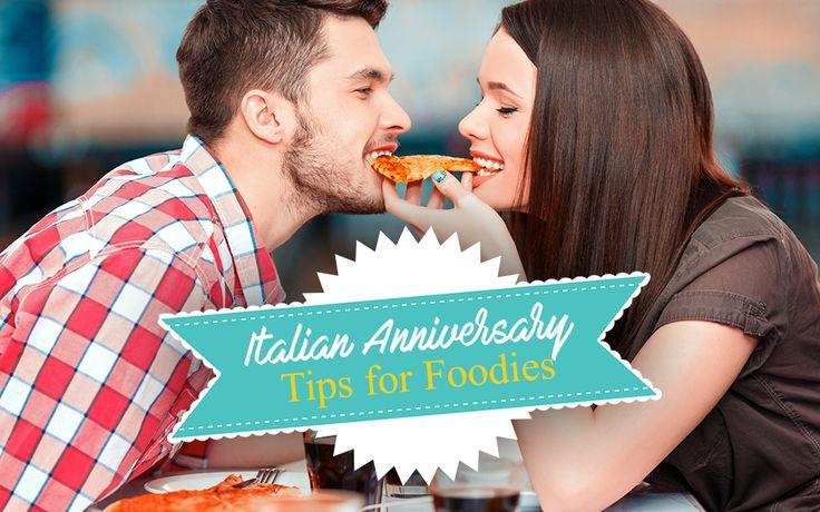 Italian Anniversary Trips For Foodies