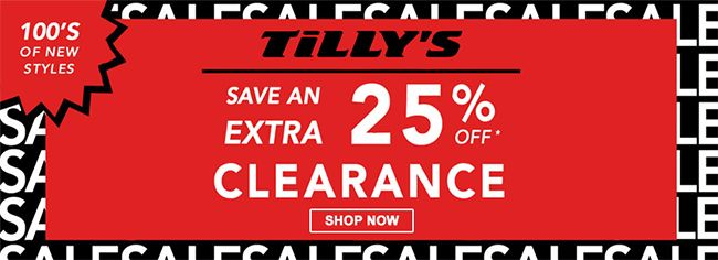 Online Save An Extra 25 Off Clearance Store Tillys Scope Entire Store Ends On 08 31 2020 More Deals Http Www Geoqpo Tillys Local Coupons Coding