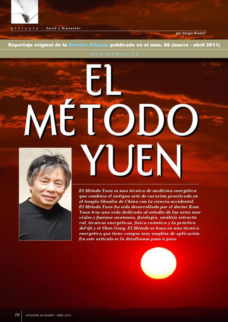 El Metodo Yuen  http://curacioncuantica.yuen.natursolmar.com El Método Yuen es una técnica de medicina energética que combina el antiguo arte de curación practicado en el templo Shaolin de China con la ciencia occidental. El Método Yuen ha sido desarrollado por el doctor Kam Yuen tras una vida dedicada al estudio de las artes marciales y fusiona anatomía, fisiología, análisis estructural, técnicas energéticas, física cuántica y la práctica del Qi y el Shen Gong. El Método se basa en una…