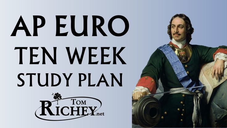 Ten Week Study Plan for AP European History Students