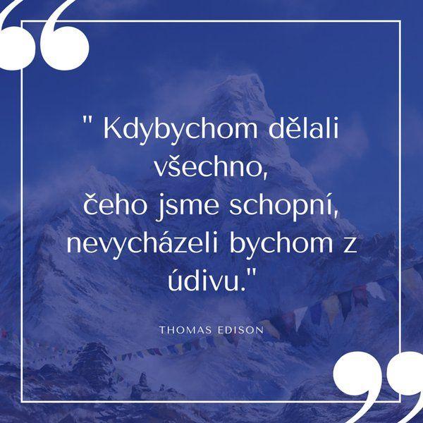"""Uživatel VÍMVÍC.cz na Twitteru: """"""""Kdybychom dělali všechno, čeho jsme schopní, nevycházeli bychom z údivu."""" - Thomas Edison https://t.co/tf1Ome2Y8o"""""""