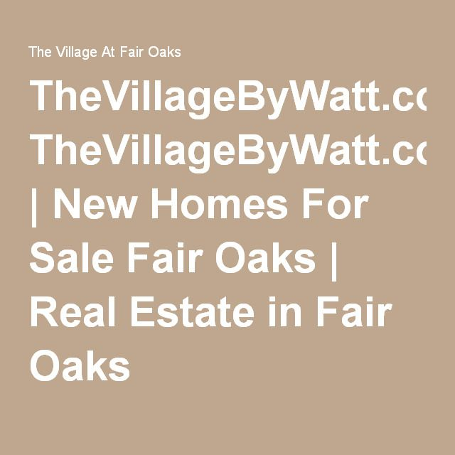 TheVillageByWatt.com | New Homes For Sale Fair Oaks | Real Estate in Fair Oaks
