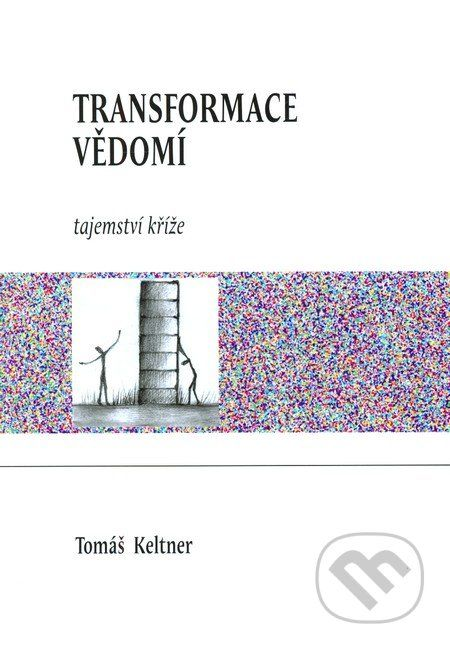 Transformace vedomi (Tomas Keltner)