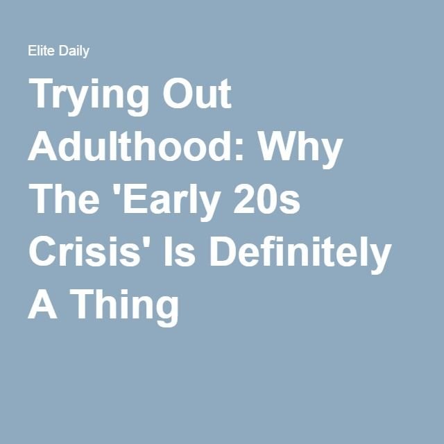 Trying Out Adulthood: Why The 'Early 20s Crisis' Is Definitely A Thing