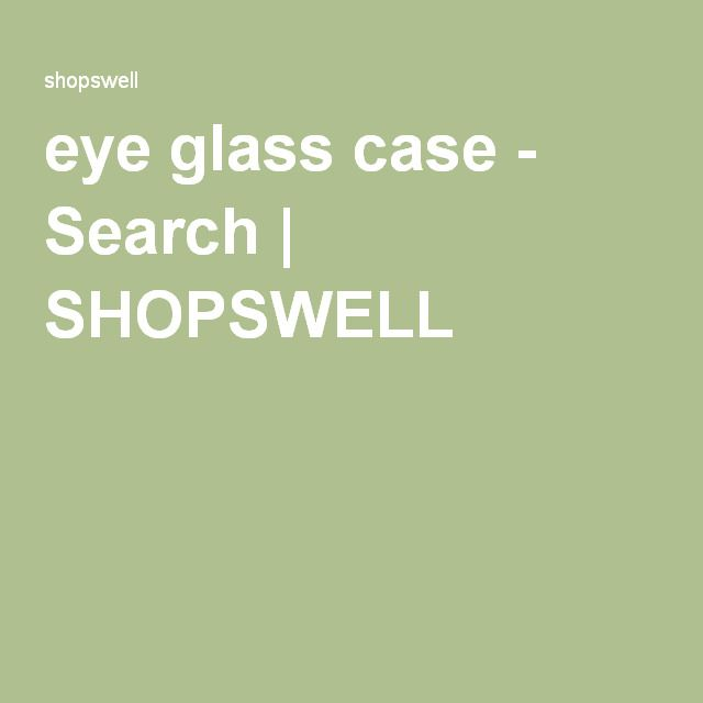 eye glass case - Search | SHOPSWELL