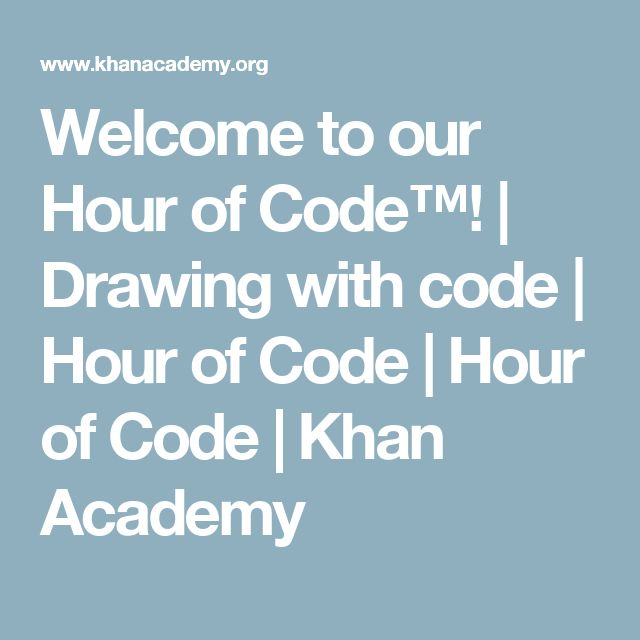 Welcome to our Hour of Code™! | Drawing with code | Hour of Code | Hour of Code | Khan Academy