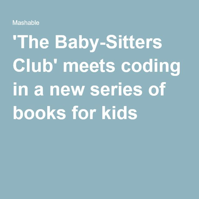'The Baby-Sitters Club' meets coding in a new series of books for kids
