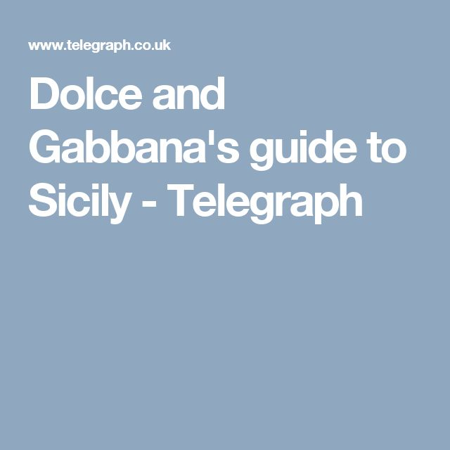 Dolce and Gabbana's guide to Sicily - Telegraph