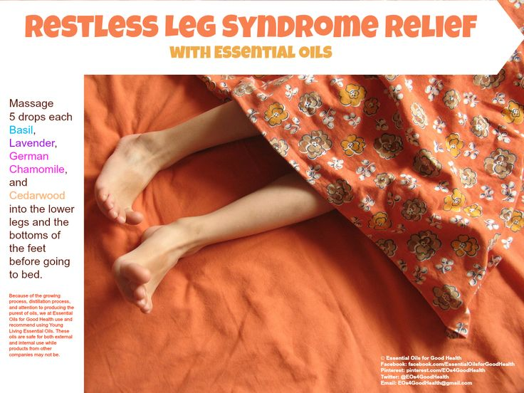 Calm down your Restless Leg Syndrome with essential oils. Check us out at Facebook.com/EssentialOilsforGoodHealth or on Twitter at @EOs4GoodHealth for more information.