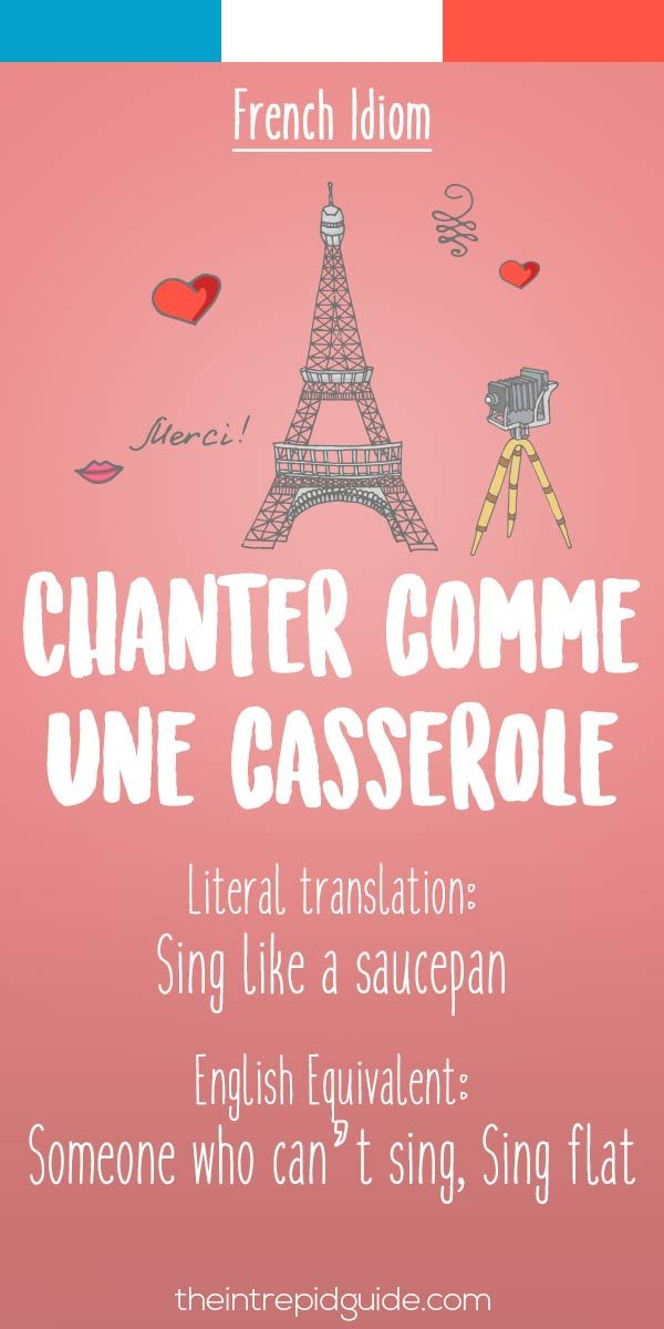 French idiom Chanter comme une casserole