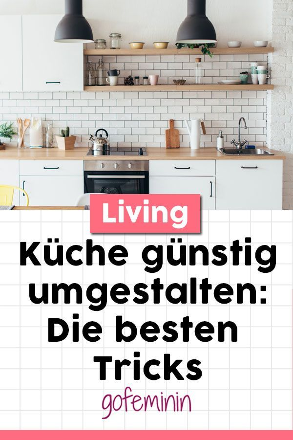 Küche gestalten mit wenig Geld: Das sind die schönsten